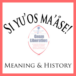 Si yu'os ma'åse's history and meaning.